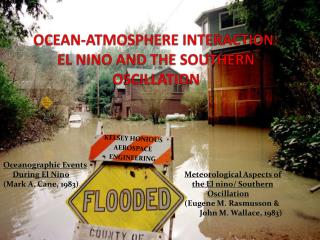 OCEAN-ATMOSPHERE INTERACTION: EL  NINO  AND THE SOUTHERN OSCILLATION