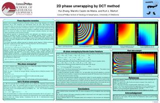 2D phase unwrapping by DCT method Kui  Zhang,  Marcilio  Castro de Matos, and Kurt J.  Marfurt