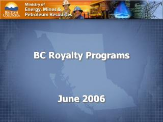 BC Royalty Programs June 2006