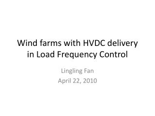 Wind farms with HVDC delivery in Load Frequency Control