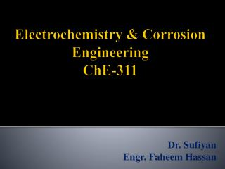 Electrochemistry & Corrosion Engineering ChE-311