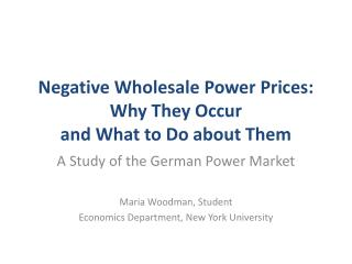 Negative Wholesale Power Prices: Why They Occur  and What to Do about Them
