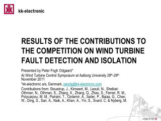 RESULTS OF THE CONTRIBUTIONS TO THE COMPETITION ON WIND TURBINE FAULT DETECTION AND ISOLATION