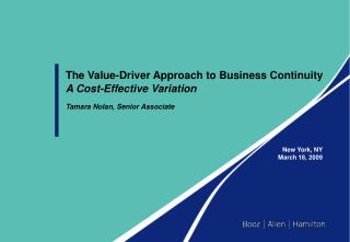 The Value-Driver Approach to Business Continuity A Cost-Effective Variation Tamara Nolan, Senior Associate