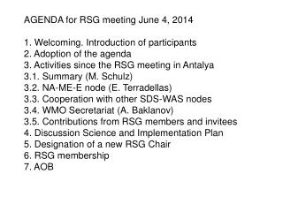 AGENDA for RSG meeting June 4, 2014  1 . Welcoming. Introduction of participants