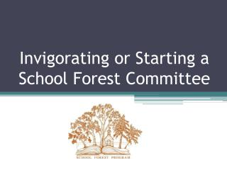 Invigorating or Starting a School Forest Committee
