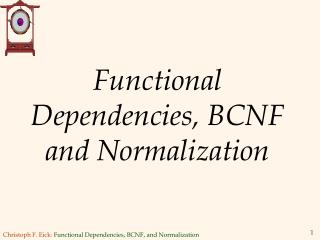 Functional Dependencies, BCNF and Normalization