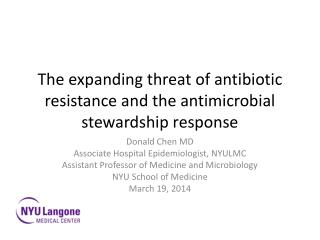 The expanding threat of antibiotic resistance and the antimicrobial stewardship response