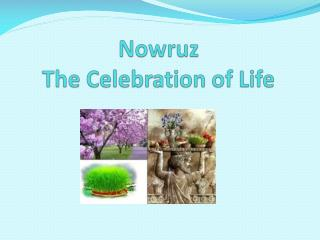 Nowruz The Celebration of Life