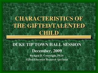 CHARACTERISTICS OF THE GIFTED/TALENTED CHILD