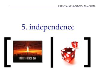 5. independence