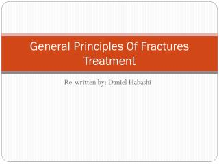 General Principles Of Fractures Treatment