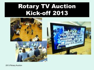 Rotary TV Auction Kick-off 2013