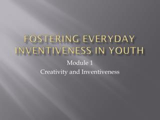 Fostering Everyday Inventiveness in Youth
