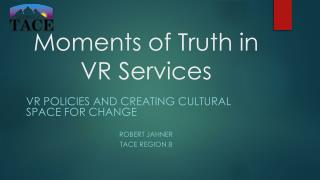 Moments of Truth in VR Services