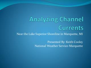 Analyzing Channel Currents