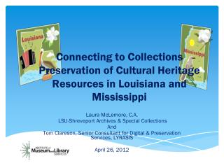 Connecting to Collections Preservation of Cultural Heritage Resources in Louisiana and Mississippi
