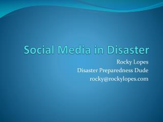 Social Media in Disaster