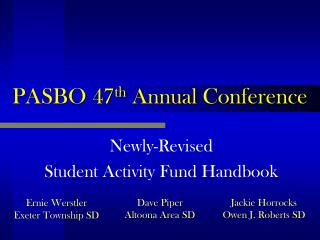 PASBO 47 th Annual  Conference