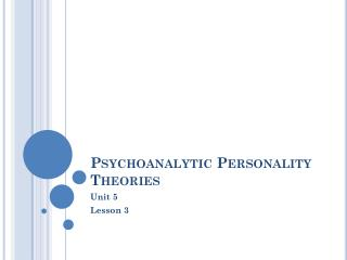 Psychoanalytic Personality Theories