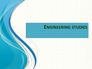 Engineering studies