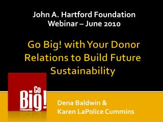Go Big! with Your Donor Relations to Build Future    Sustainability