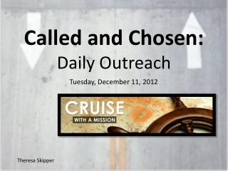 Called and Chosen:  Daily Outreach