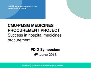 CMU/PMSG MEDICINES PROCUREMENT PROJECT Success in hospital medicines procurement