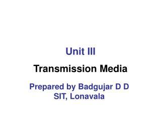 Unit III Transmission Media