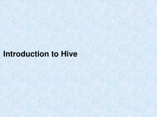 Introduction to Hive