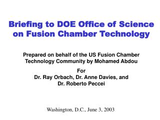 Briefing to DOE Office of Science on Fusion Chamber Technology