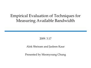 Empirical Evaluation of Techniques for Measuring Available Bandwidth