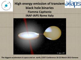 H igh energy emission of transient black hole binaries Fiamma  Capitanio INAF-IAPS Rome Italy