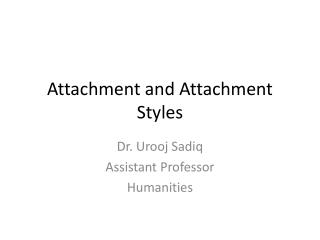 Attachment and Attachment Styles