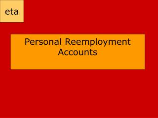 Personal Reemployment Accounts