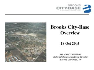 Brooks City-Base Overview 18 Oct 2005
