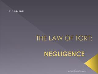 THE LAW OF TORT: NEGLIGENCE