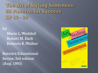 The Art of Styling Sentences:  20 Patterns for Success SP 10 - 20