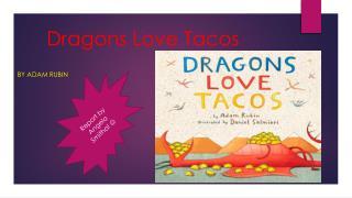 Dragons L ove Tacos