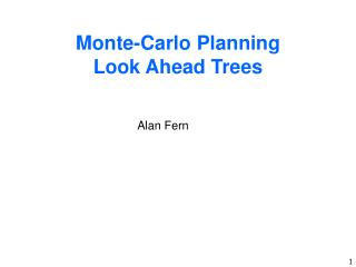 Monte-Carlo  Planning Look Ahead Trees