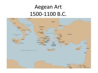 Aegean Art 1500-1100 B.C.