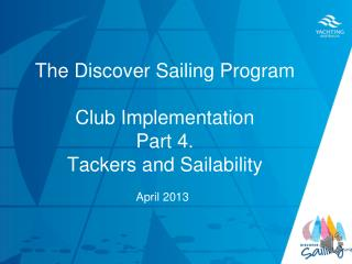 The Discover Sailing Program Club Implementation  Part 4. Tackers and Sailability