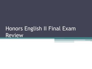 Honors English II Final Exam Review
