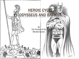 Heroic Cycle Odysseus and Batman