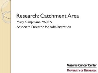 Research : Catchment  Area