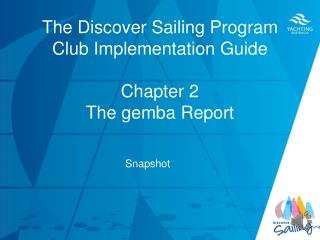 The Discover Sailing Program Club Implementation Guide Chapter 2 The  gemba  Report