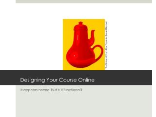 Designing Your Course Online