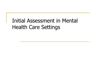 Initial Assessment in Mental Health Care Settings