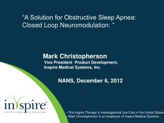 """A Solution for Obstructive Sleep Apnea:  Closed Loop  Neuromodulation : """