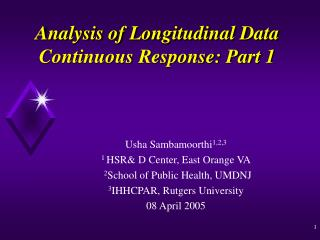 Analysis of Longitudinal Data Continuous Response: Part 1